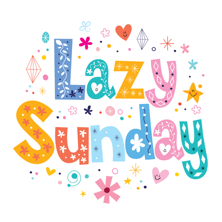 sunday: Lazy Sunday