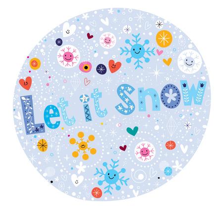 let it snow: Let it snow typography lettering decorative text design