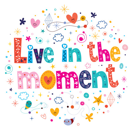 moment: Live in the moment Stock Photo