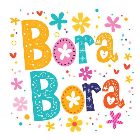 bora: Bora Bora vector lettering decorative type Stock Photo
