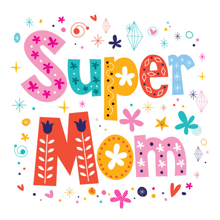 mom: Super mom decorative lettering type Mothers day