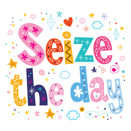 seize: seize the day phrase motivational quote Stock Photo