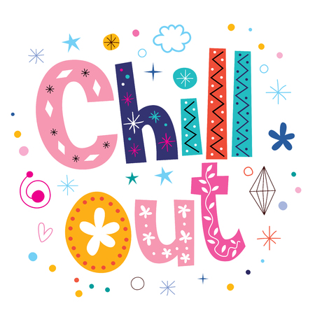chill out: Chill out text typography lettering