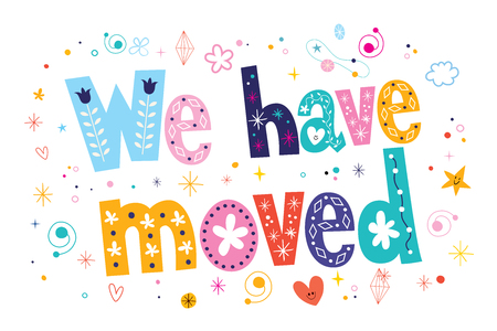 we have moved: we have moved lettering decorative text