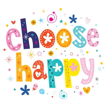 choose: choose happy