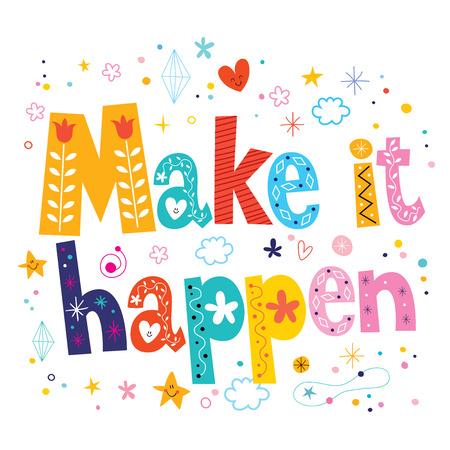 existential: make it happen phrase motivational quote