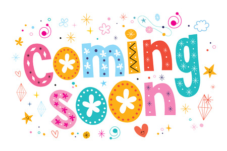 coming: coming soon announcement type lettering decorative text