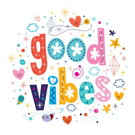 life is good: good vibes