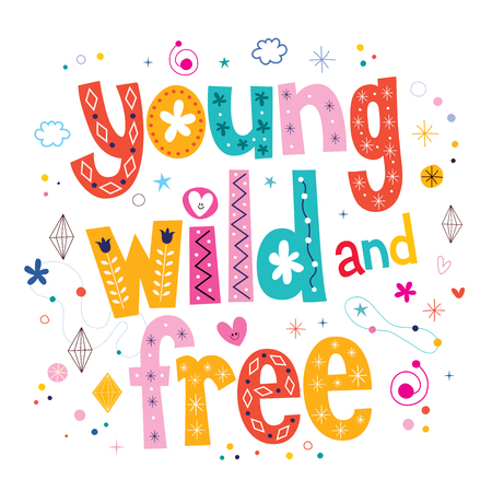 free: Young wild and free typography lettering type design