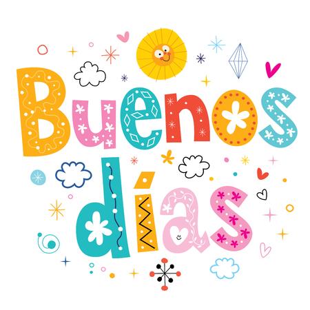 good day: Buenos dias good day good morning in Spanish