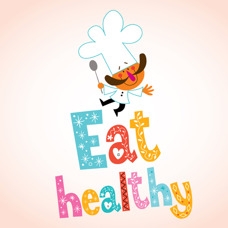 Eat healthy decorative type with chef character