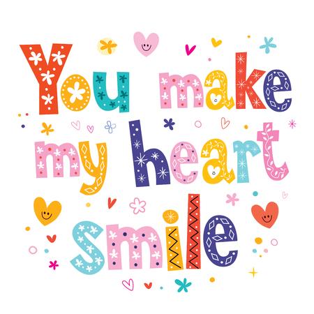 hacer el amor: Haces que mi diseño del texto de las letras sonrisa de corazón