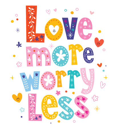 and worry: Love more worry less Illustration