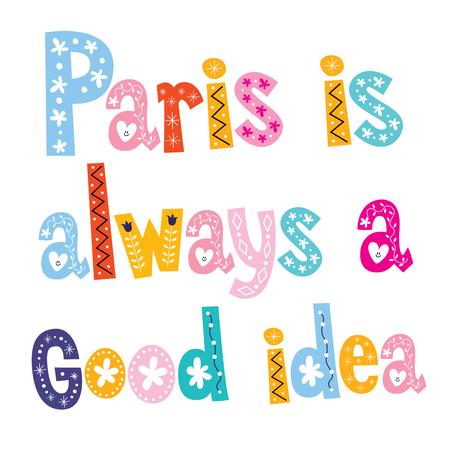 always: Paris is always a good idea