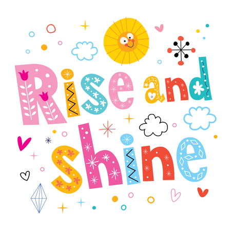 good day: Rise and shine