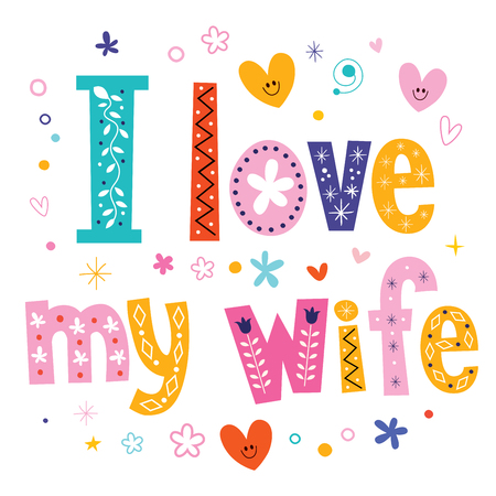 wife: I love my wife Illustration