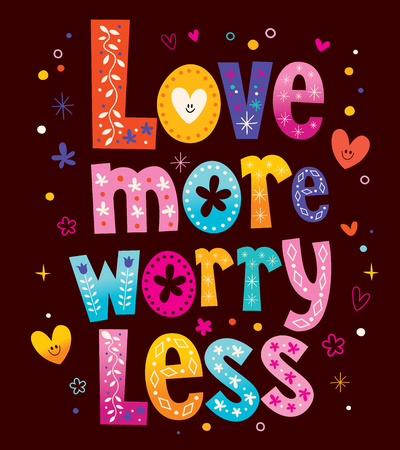 worry: Love more worry less Illustration