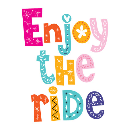 enjoy: Enjoy the ride