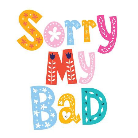 sorry: sorry my bad