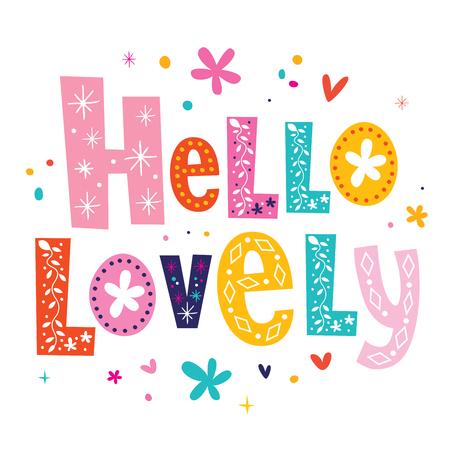 say hello: Hello lovely
