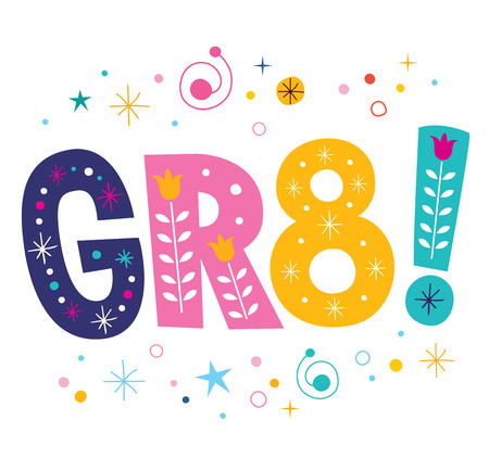 instant message: GR8 - great abbreviation decorative lettering text