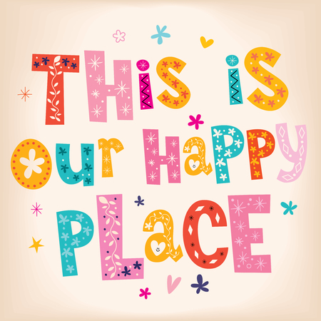 Dies ist unser glücklicher Ort Vektorgrafik