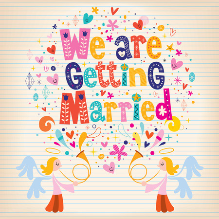 getting married: We Are Getting Married
