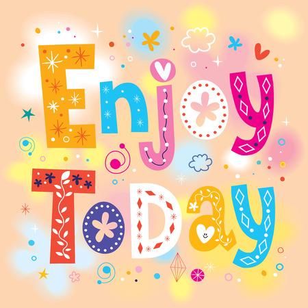 enjoy: Enjoy today