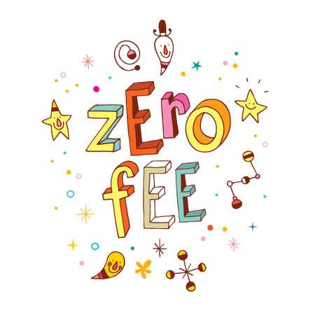 fee: zero fee Illustration