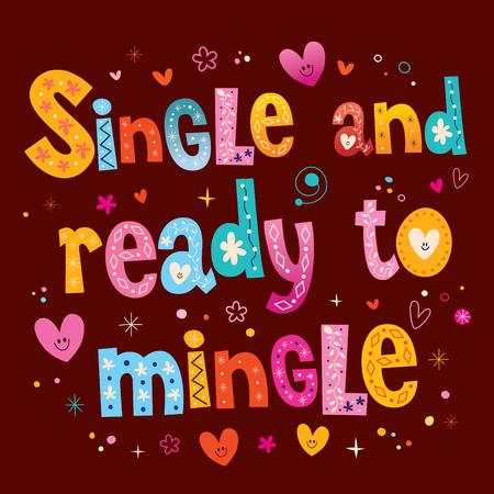 ready: single and ready to mingle