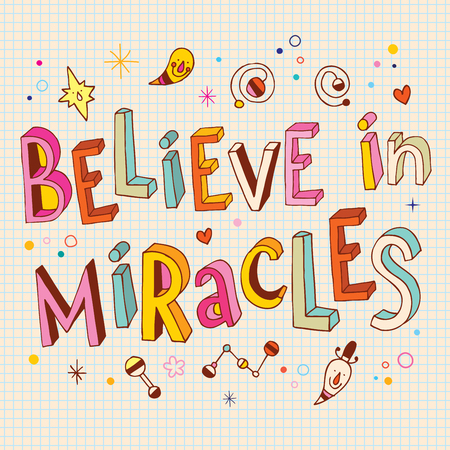 uplifting: believe in miracles