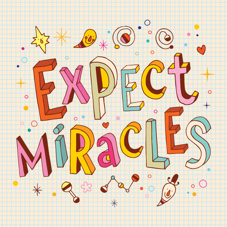 miracles: Expect miracles - decorative lettering inspirational motivational type design