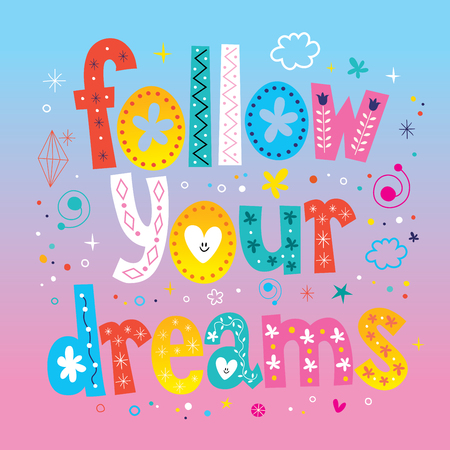 affirmation: follow your dreams