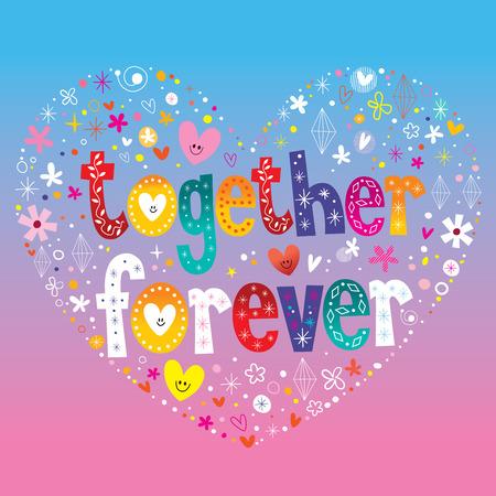 together forever heart shaped type lettering design Illustration