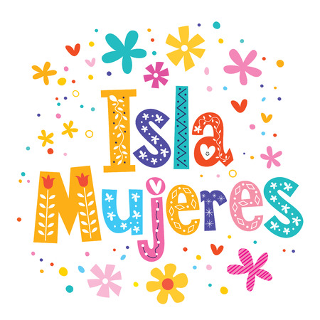 mujeres: Isla Mujeres - Spanish for Island of the Women is an island in the Caribbean Sea, Mexico