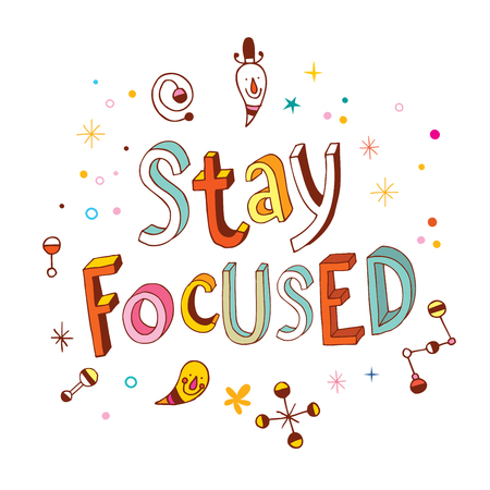 focus: stay focused Illustration