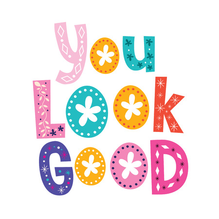 look at: You look good decorative lettering card