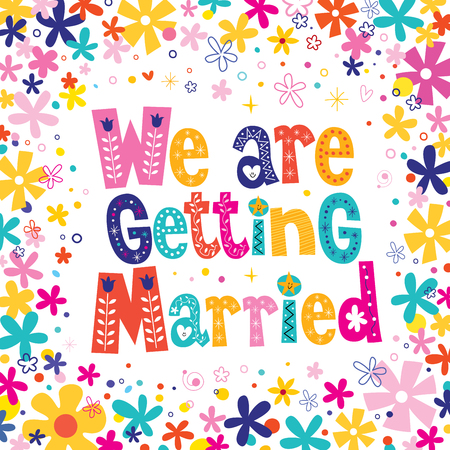 getting together: We are getting married Illustration