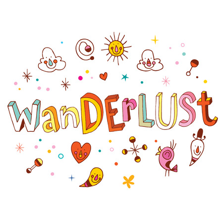 lust: Wanderlust inspirational motivational design