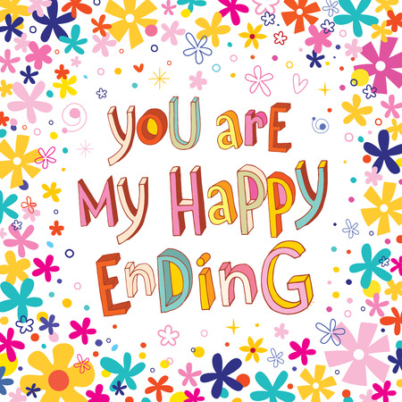phrases: You are my happy ending