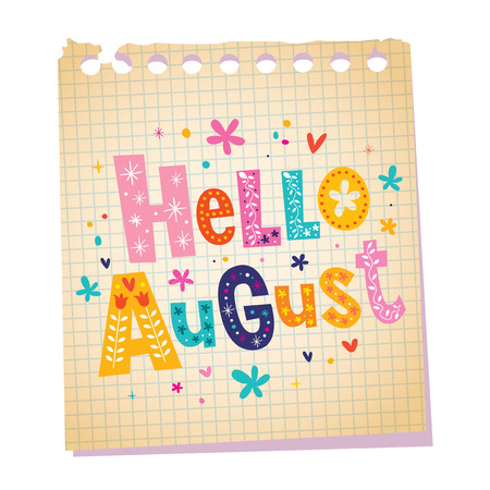 august: Hello August notepad paper message with unique lettering Illustration