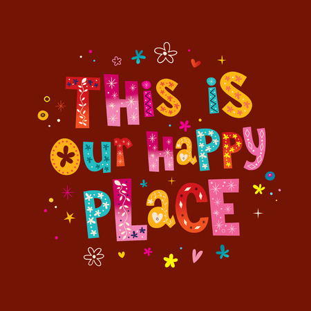 our: This is our happy place