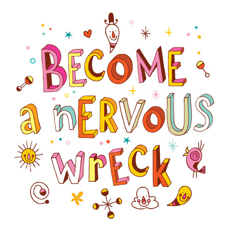 become: become a nervous wreck motivational inspirational text design