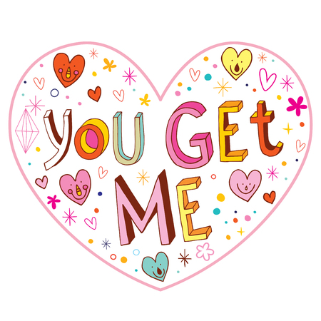 You get me - Love card, Valentines Day card Illustration