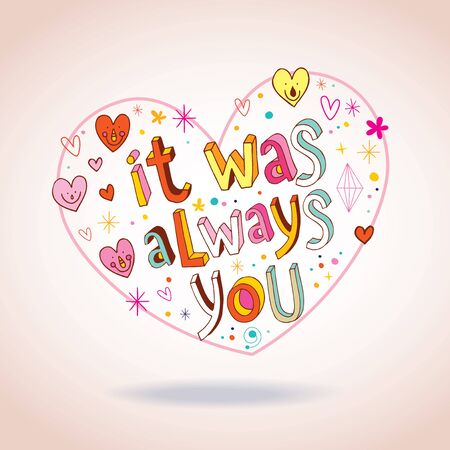 was: it was always you heart shaped love design