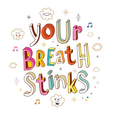 stinks: your breath stinks