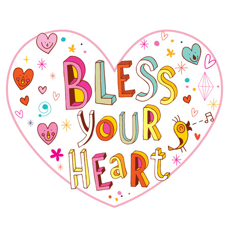 uplifting: Bless your heart love design