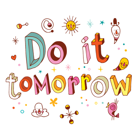 tomorrow: do it tomorrow motivational inspirational text design Illustration