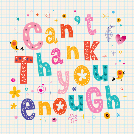 enough: Cant thank you enough appreciation card with unique decorative lettering