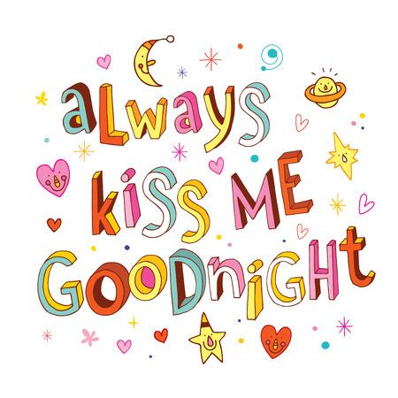 Always kiss me goodnight unique lettering love design